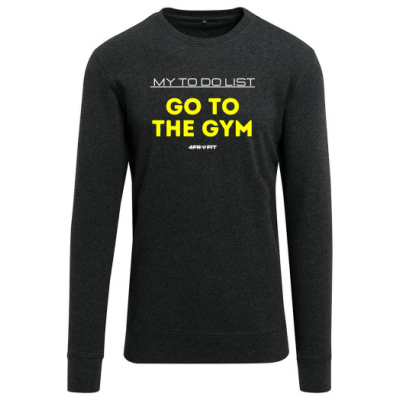 Go to the gym - Big Yellow on Black Sweatshirt